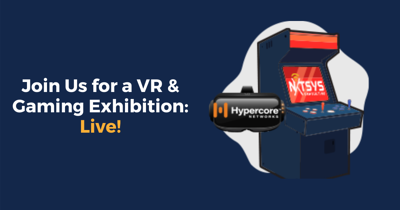 Join Us for a VR & Gaming Exhibition: Live!