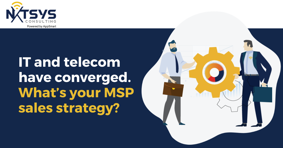 IT and telecom have converged. What's your MSP sales strategy?